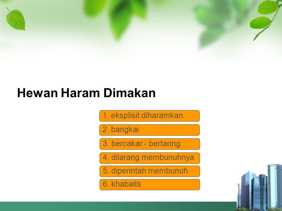 Hewan Haram Dimakan 1. eksplisit diharamkan 2. bangkai