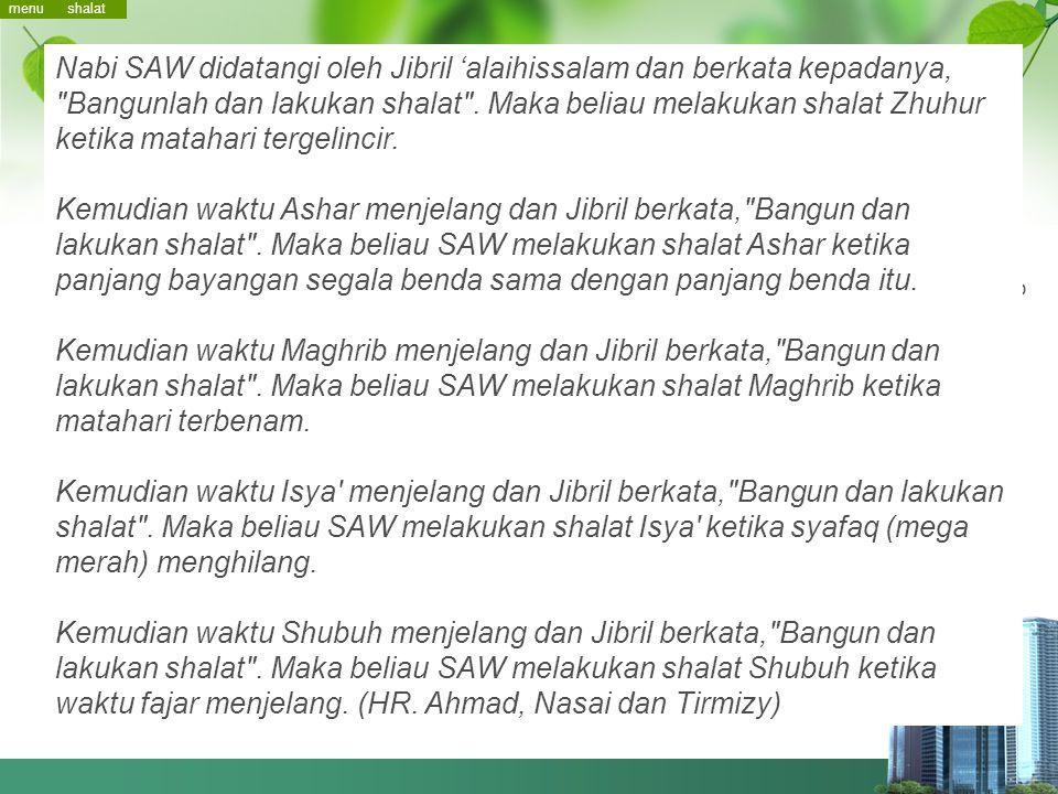 Nabi SAW didatangi oleh Jibril 'alaihissalam dan berkata kepadanya,