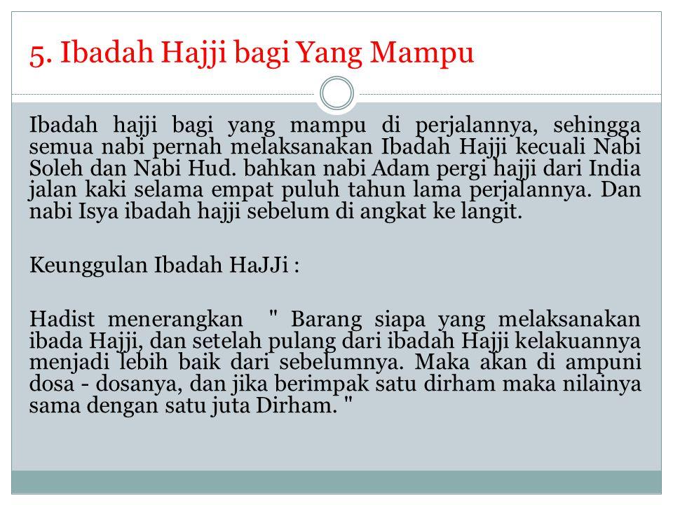 5. Ibadah Hajji bagi Yang Mampu