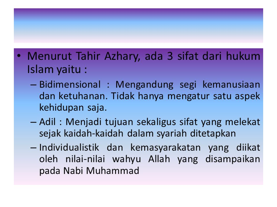 Menurut Tahir Azhary, ada 3 sifat dari hukum Islam yaitu :