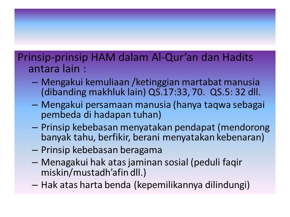 Prinsip-prinsip HAM dalam Al-Qur'an dan Hadits antara lain :