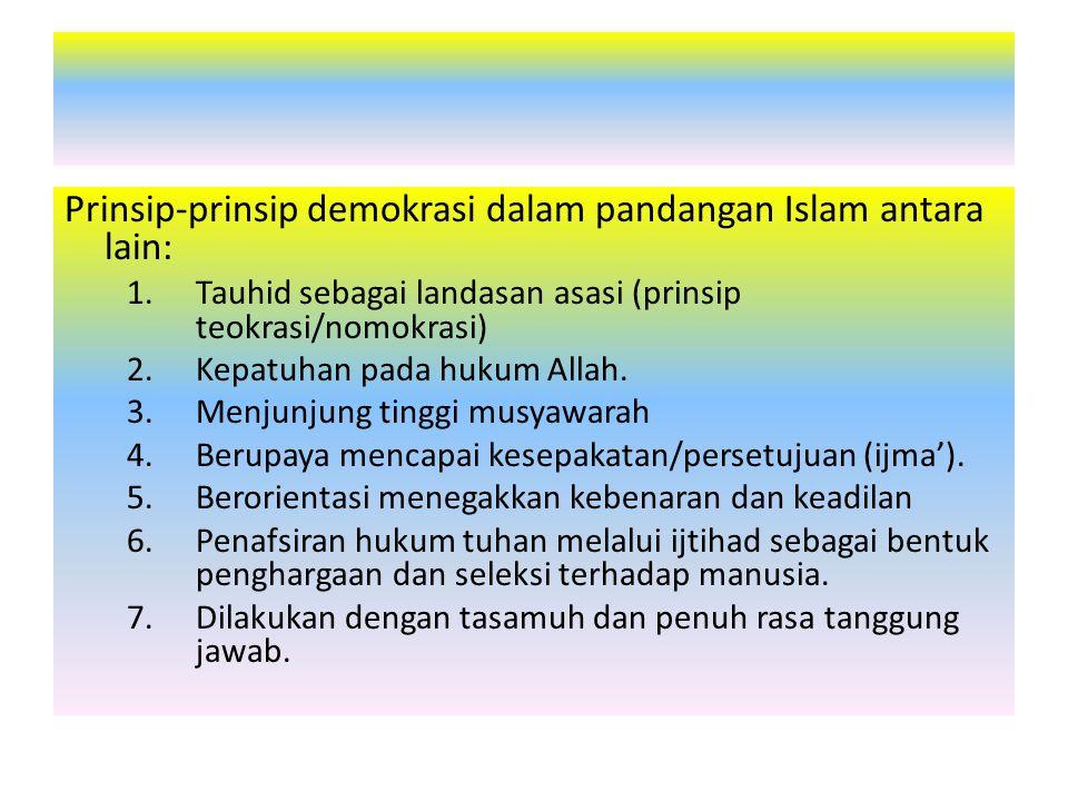 Prinsip-prinsip demokrasi dalam pandangan Islam antara lain: