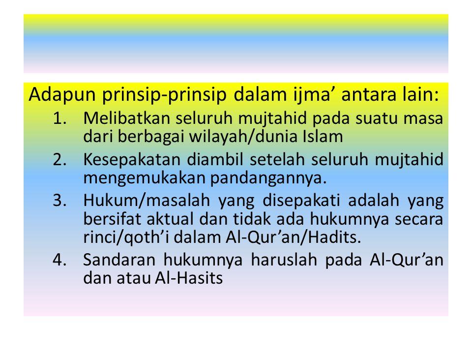 Adapun prinsip-prinsip dalam ijma' antara lain: