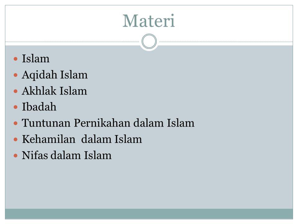 Materi Islam Aqidah Islam Akhlak Islam Ibadah