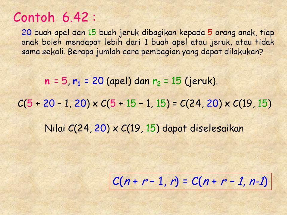 Contoh 6.42 : C(n + r – 1, r) = C(n + r – 1, n-1)