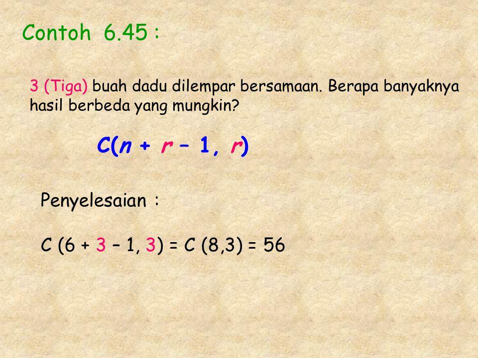 Contoh 6.45 : C(n + r – 1, r) Penyelesaian :