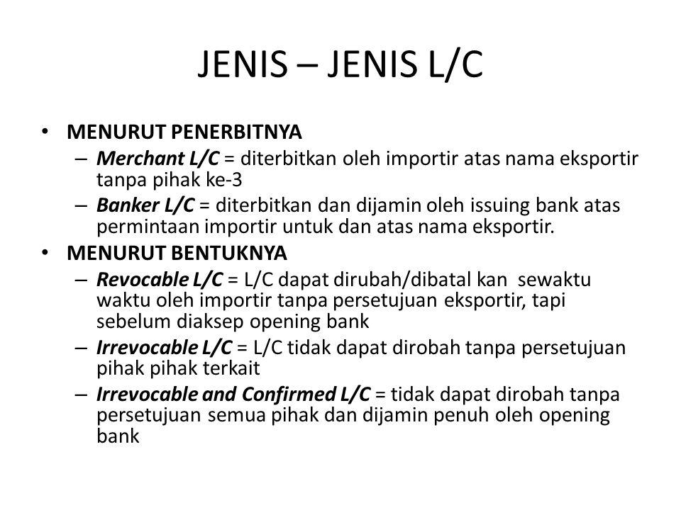 JENIS – JENIS L/C MENURUT PENERBITNYA MENURUT BENTUKNYA