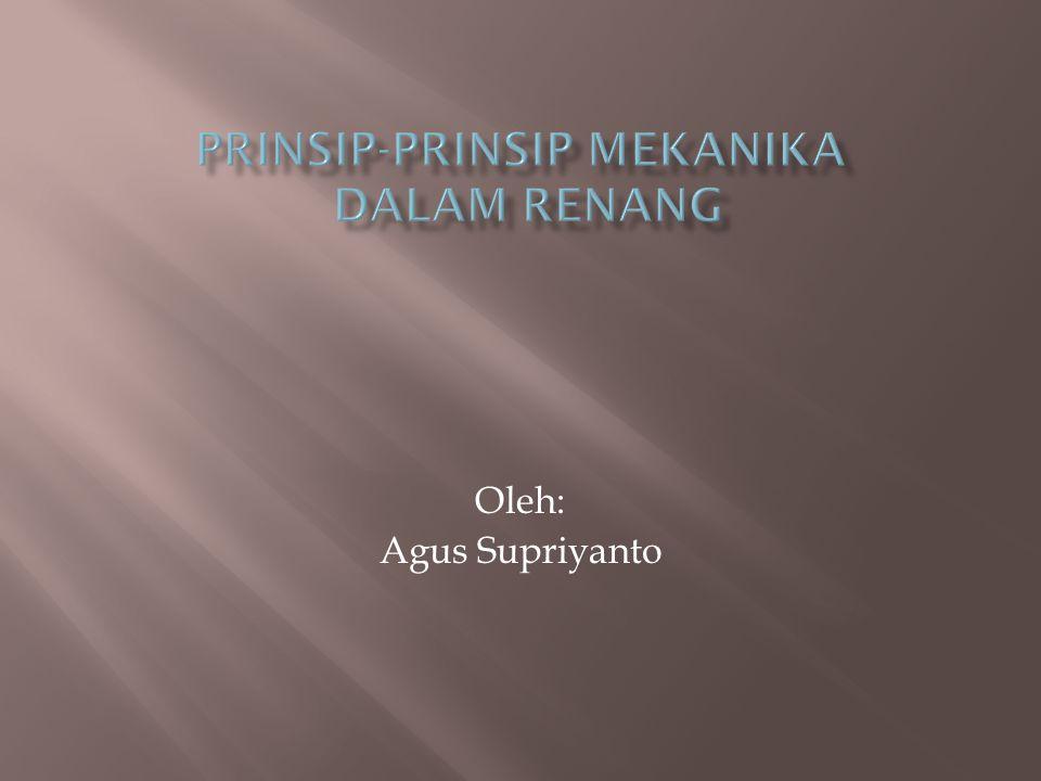PRINSIP-PRINSIP MEKANIKA DALAM RENANG