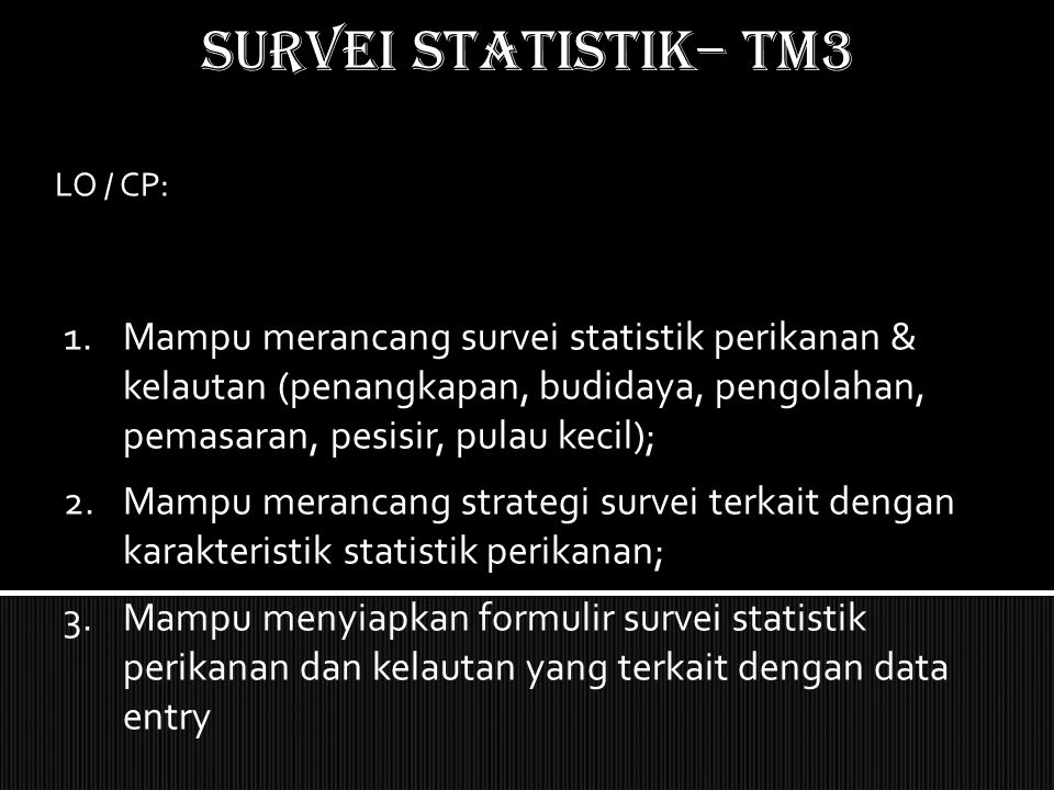 SURVEI STATISTIK– TM3 LO / CP: