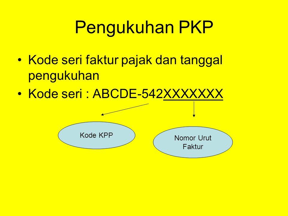 Pengukuhan PKP Kode seri faktur pajak dan tanggal pengukuhan