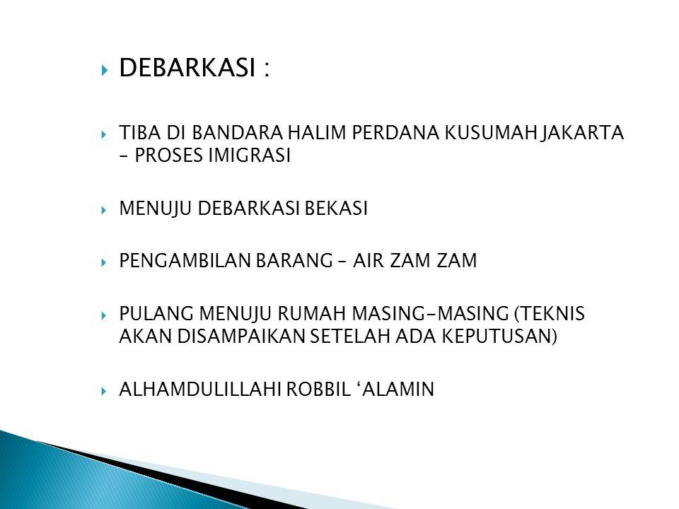 DEBARKASI : TIBA DI BANDARA HALIM PERDANA KUSUMAH JAKARTA – PROSES IMIGRASI. MENUJU DEBARKASI BEKASI.