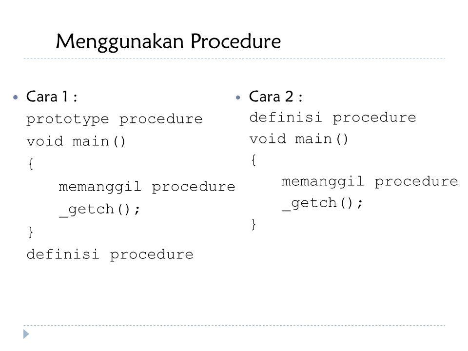 Menggunakan Procedure