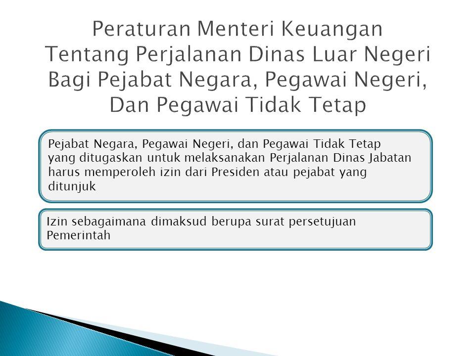 Peraturan Menteri Keuangan Tentang Perjalanan Dinas Luar Negeri Bagi Pejabat Negara, Pegawai Negeri, Dan Pegawai Tidak Tetap