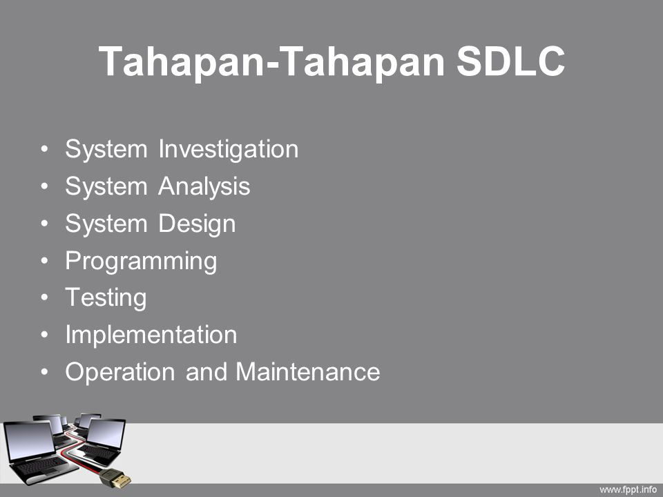 Tahapan-Tahapan SDLC System Investigation System Analysis