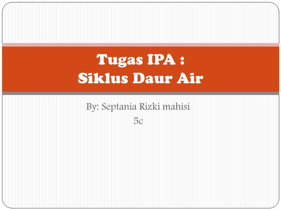 Tugas IPA : Siklus Daur Air