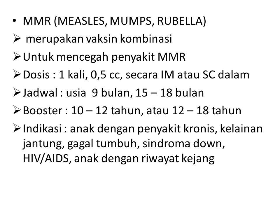 MMR (MEASLES, MUMPS, RUBELLA)