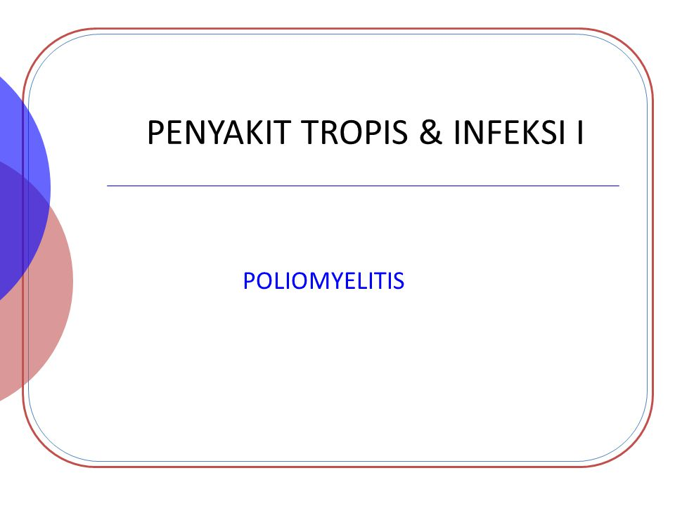PENYAKIT TROPIS & INFEKSI I