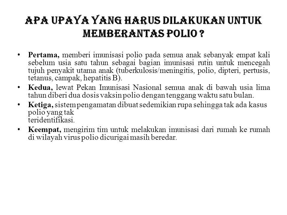 Apa upaya yang harus dilakukan untuk memberantas polio