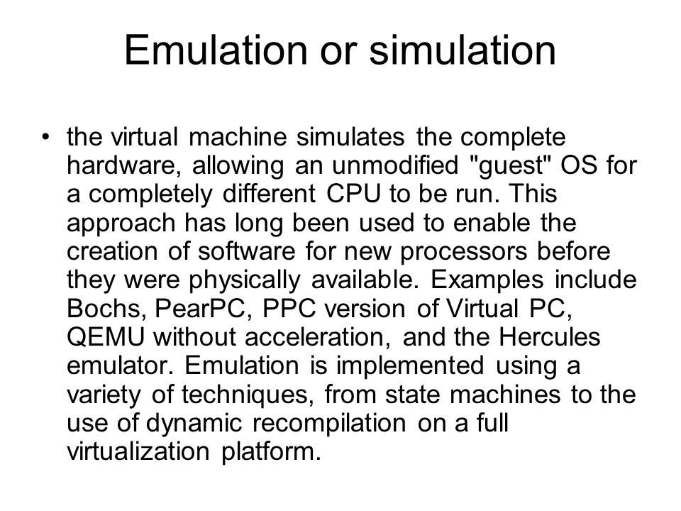 Emulation or simulation