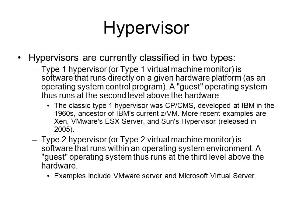 Hypervisor Hypervisors are currently classified in two types: