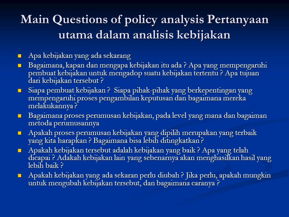 Main Questions of policy analysis Pertanyaan utama dalam analisis kebijakan