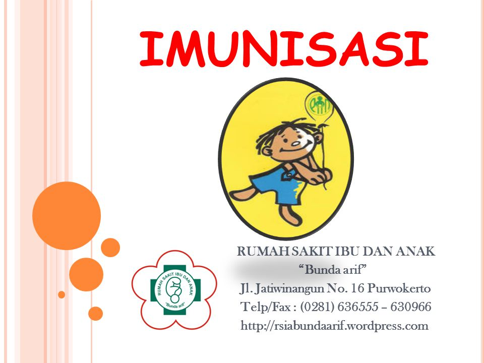 IMUNISASI Bunda arif Jl. Jatiwinangun No. 16 Purwokerto