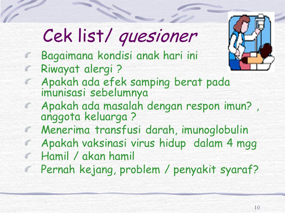 Cek list/ quesioner Bagaimana kondisi anak hari ini Riwayat alergi