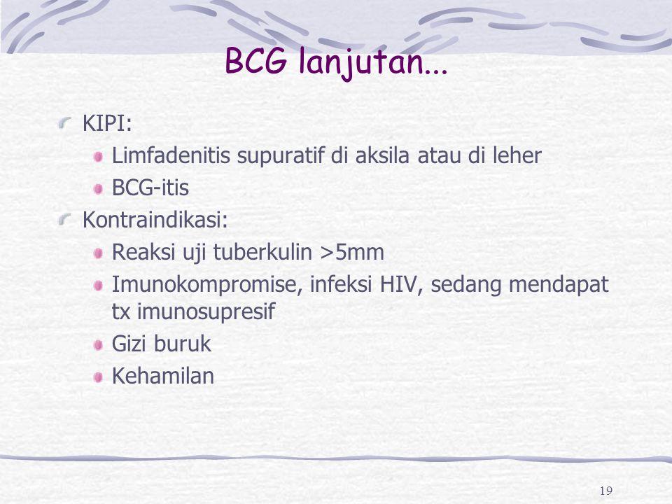 BCG lanjutan... KIPI: Limfadenitis supuratif di aksila atau di leher