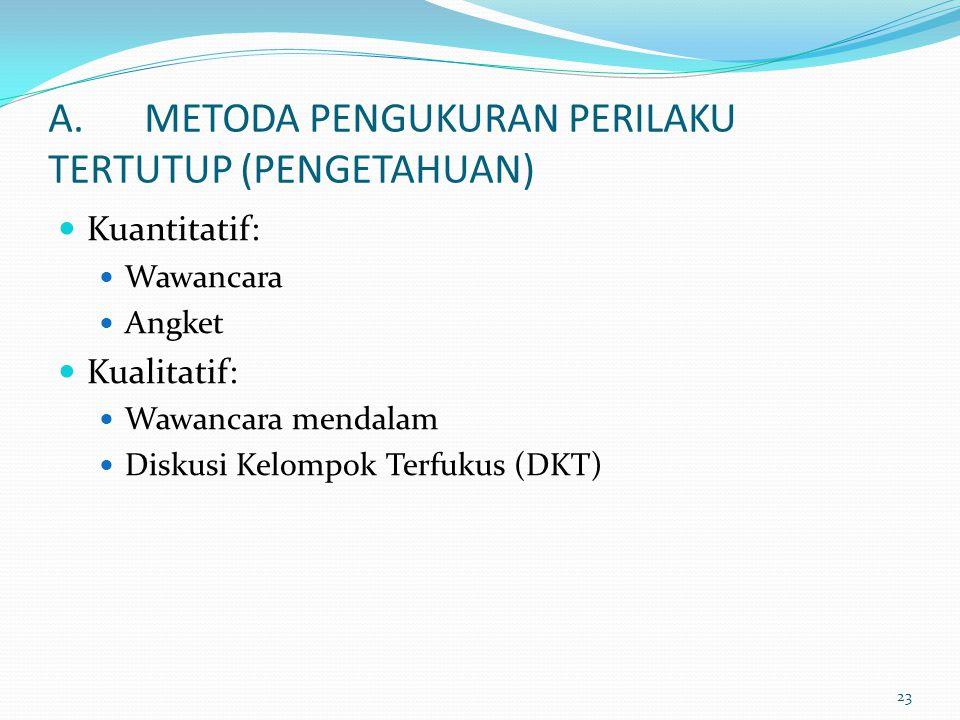 A. METODA PENGUKURAN PERILAKU TERTUTUP (PENGETAHUAN)