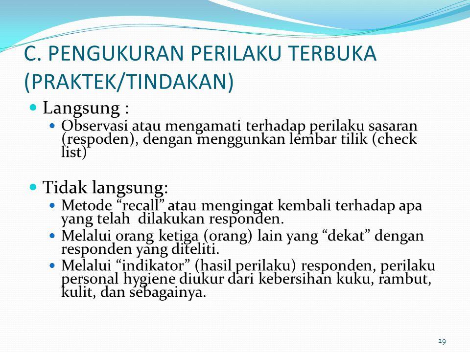 C. PENGUKURAN PERILAKU TERBUKA (PRAKTEK/TINDAKAN)