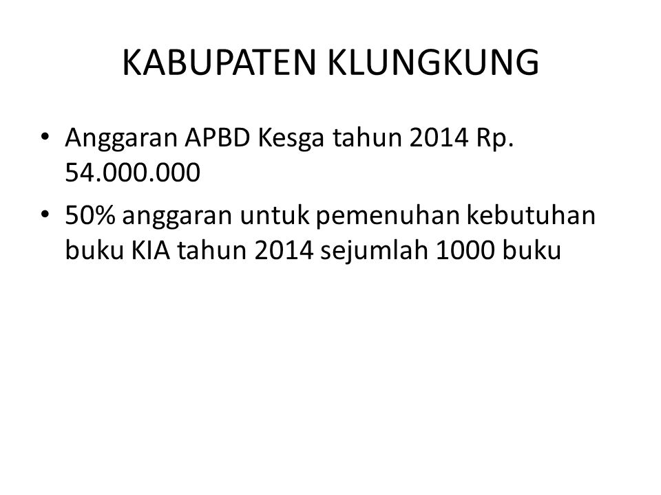 KABUPATEN KLUNGKUNG Anggaran APBD Kesga tahun 2014 Rp. 54.000.000