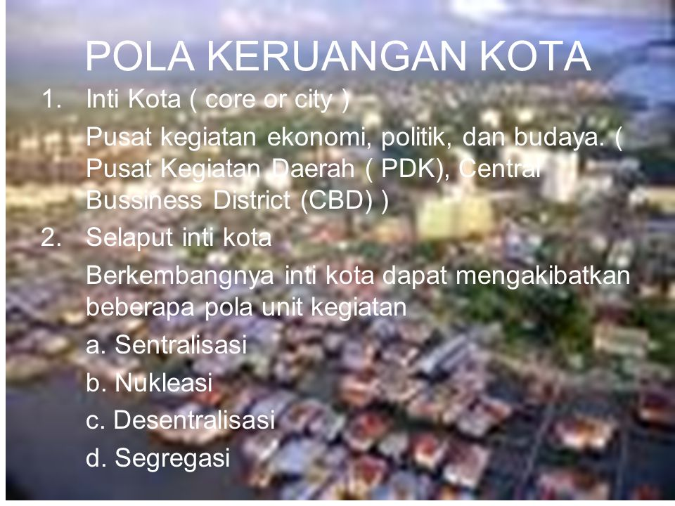 POLA KERUANGAN KOTA Inti Kota ( core or city )