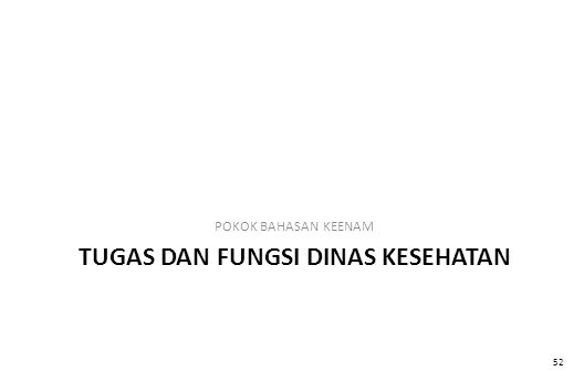 TUGAS DAN FUNGSI DINAS KESEHATAN