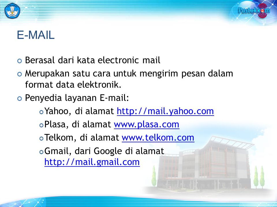 E-MAIL Berasal dari kata electronic mail