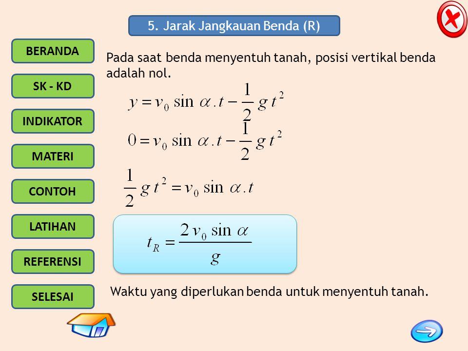 5. Jarak Jangkauan Benda (R)