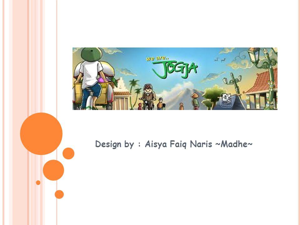 Design by : Aisya Faiq Naris ~Madhe~