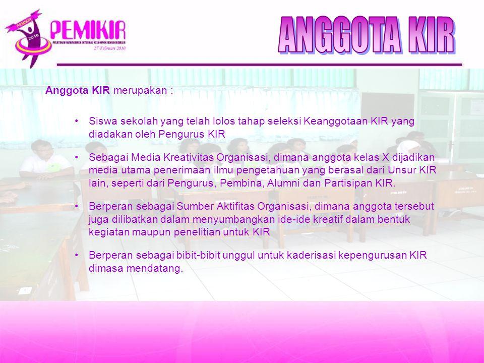 ANGGOTA KIR Anggota KIR merupakan :