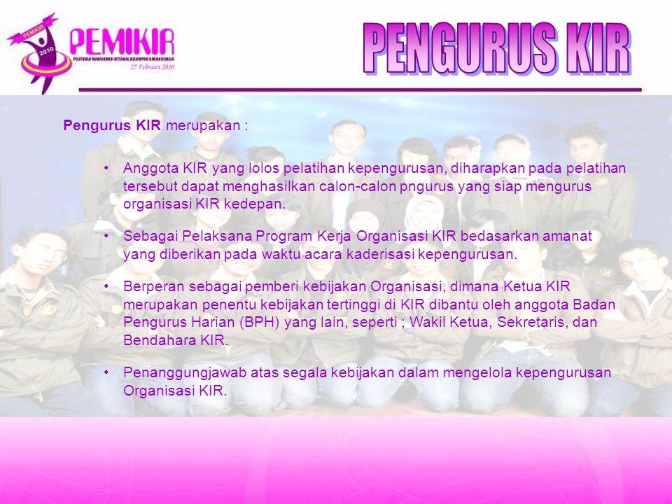 PENGURUS KIR Pengurus KIR merupakan :