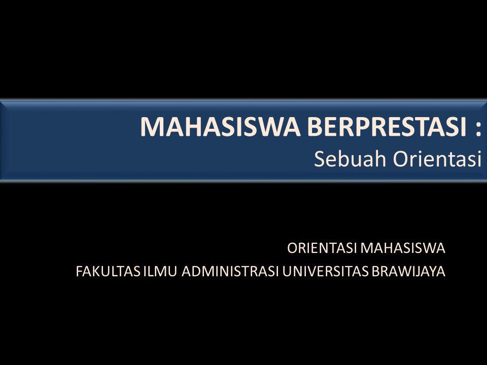 MAHASISWA BERPRESTASI : Sebuah Orientasi