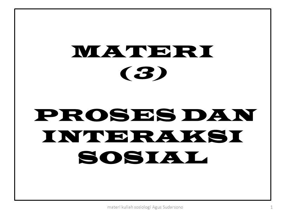 MATERI (3) PROSES DAN INTERAKSI SOSIAL