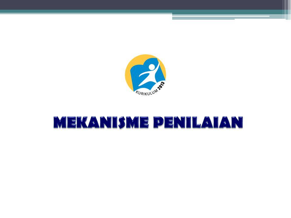 MEKANISME PENILAIAN