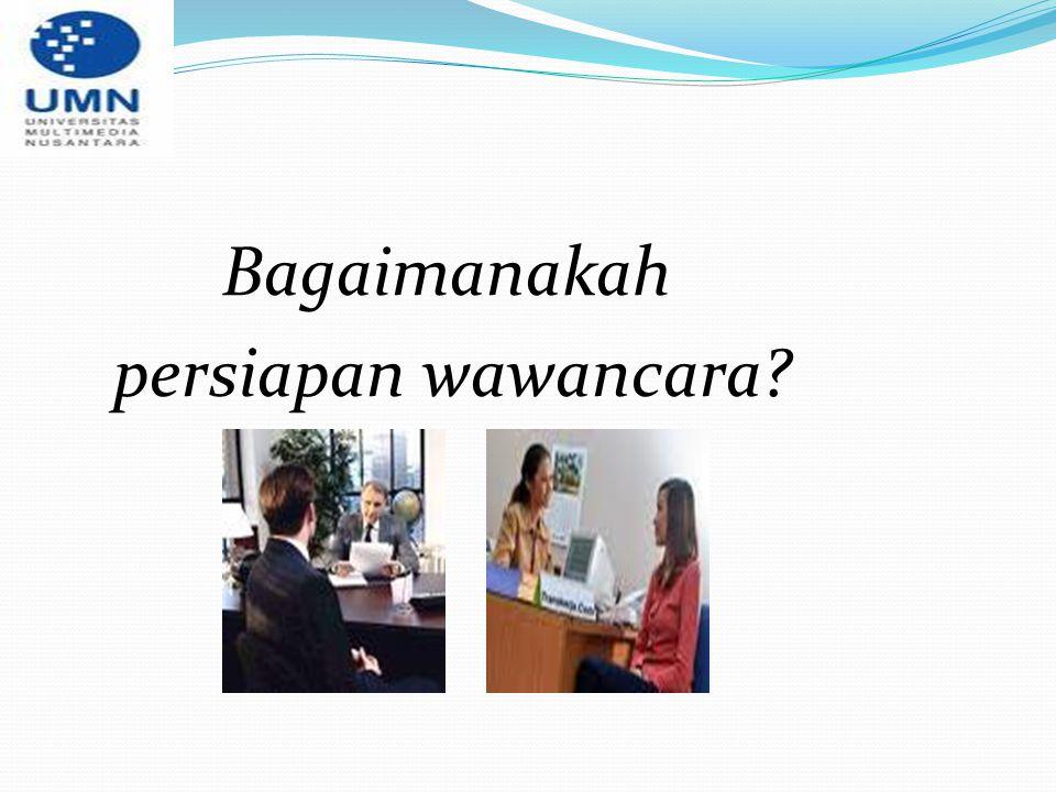 Bagaimanakah persiapan wawancara