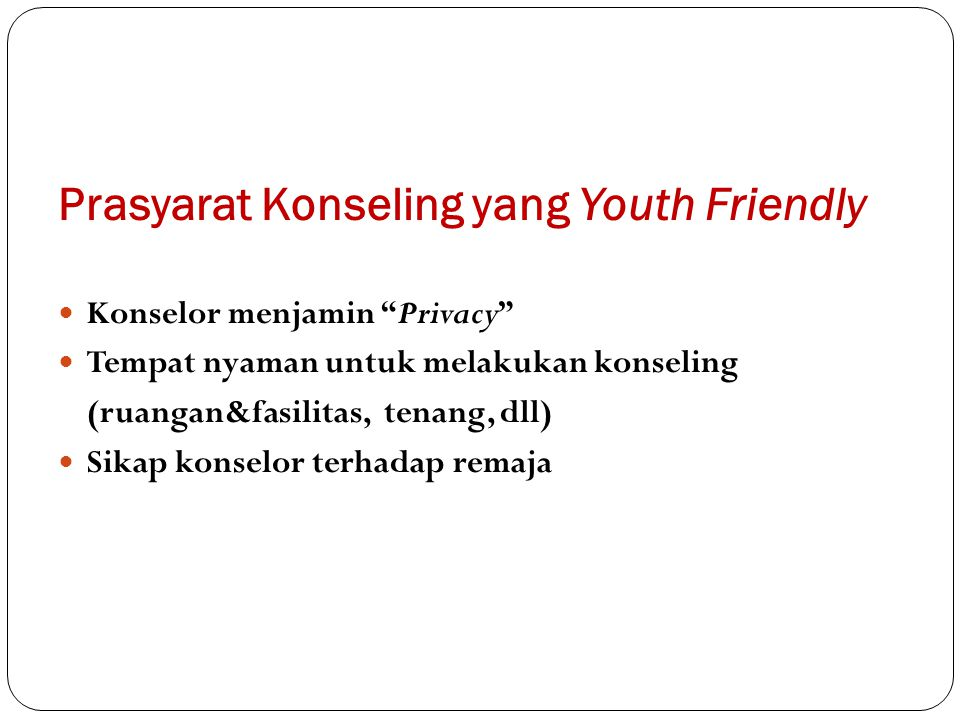 Prasyarat Konseling yang Youth Friendly