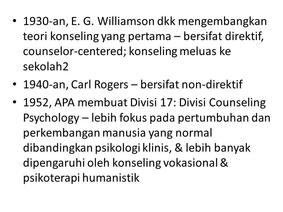 1930-an, E. G. Williamson dkk mengembangkan teori konseling yang pertama – bersifat direktif, counselor-centered; konseling meluas ke sekolah2