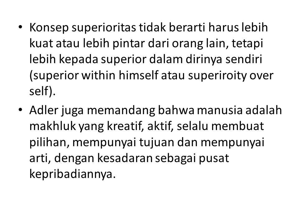 Konsep superioritas tidak berarti harus lebih kuat atau lebih pintar dari orang lain, tetapi lebih kepada superior dalam dirinya sendiri (superior within himself atau superiroity over self).