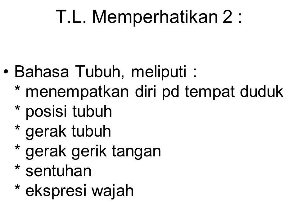 T.L. Memperhatikan 2 :