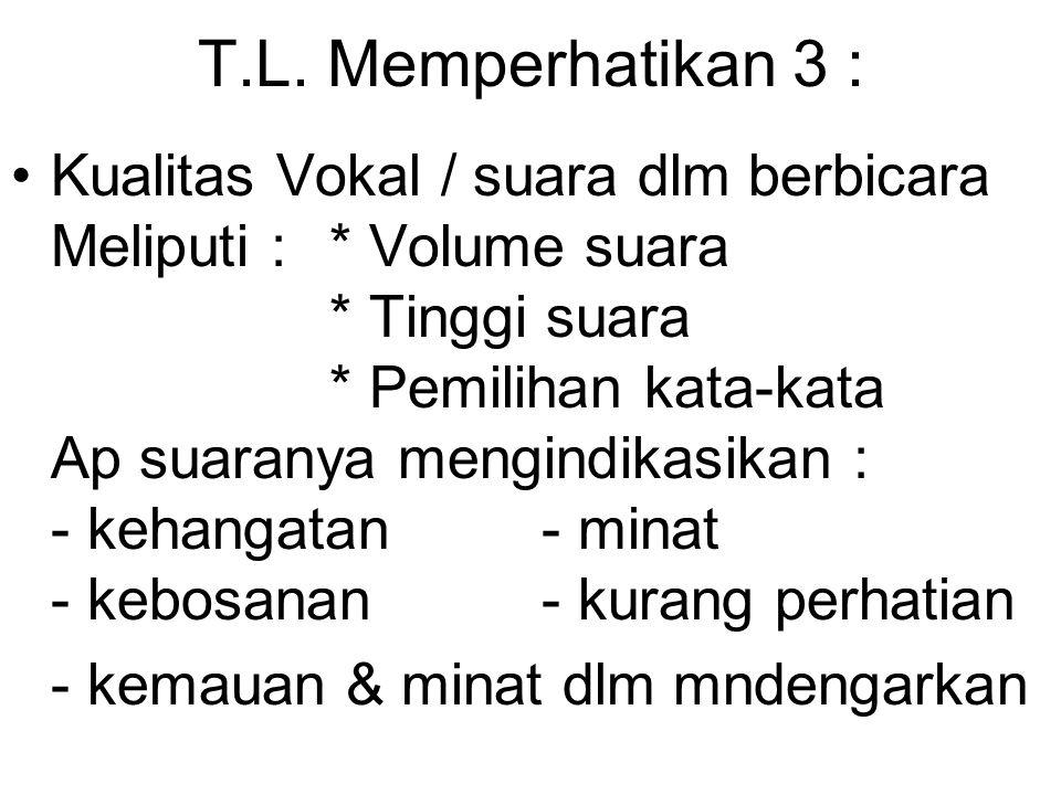 T.L. Memperhatikan 3 :
