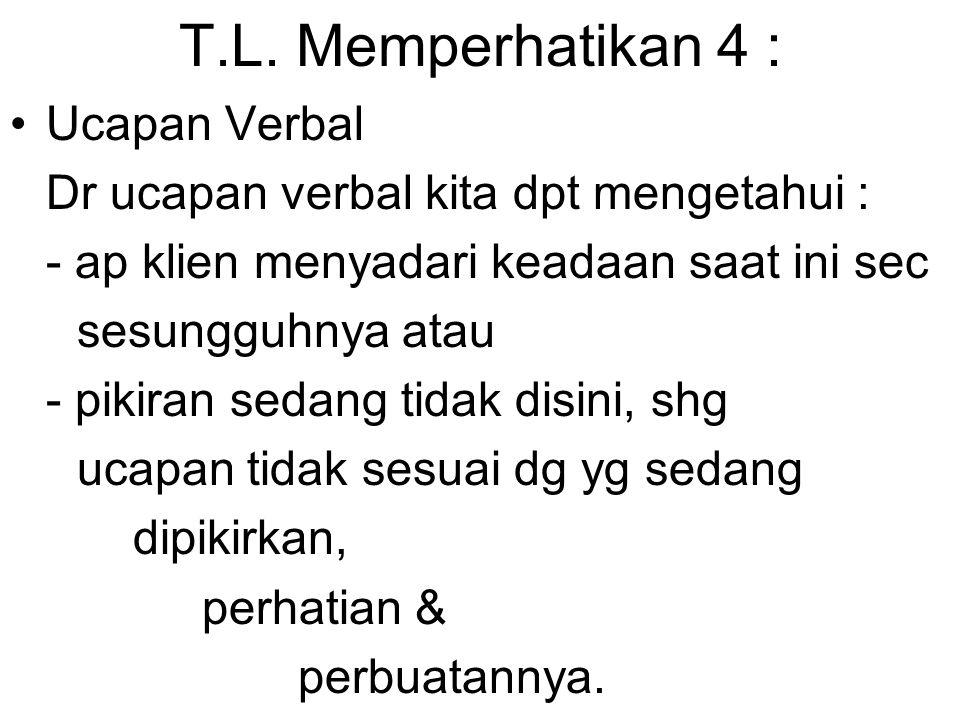 T.L. Memperhatikan 4 : Ucapan Verbal