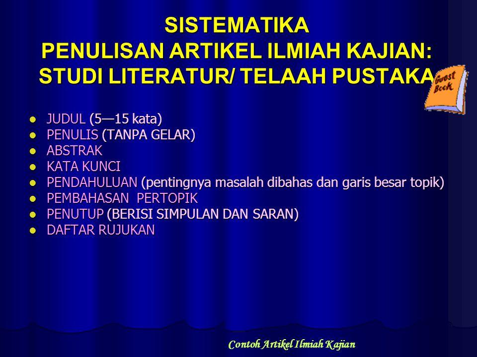 SISTEMATIKA PENULISAN ARTIKEL ILMIAH KAJIAN: STUDI LITERATUR/ TELAAH PUSTAKA