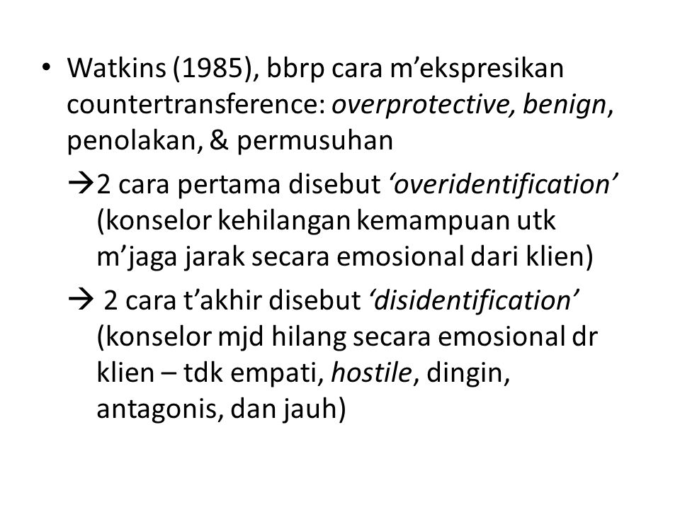 Watkins (1985), bbrp cara m'ekspresikan countertransference: overprotective, benign, penolakan, & permusuhan